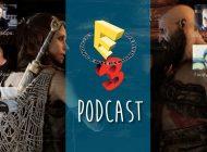 Κάνουμε ταμείο της E3 2017 | Podcast