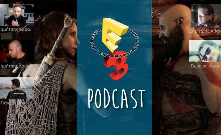 Κάνουμε ταμείο της E3 2017   Podcast