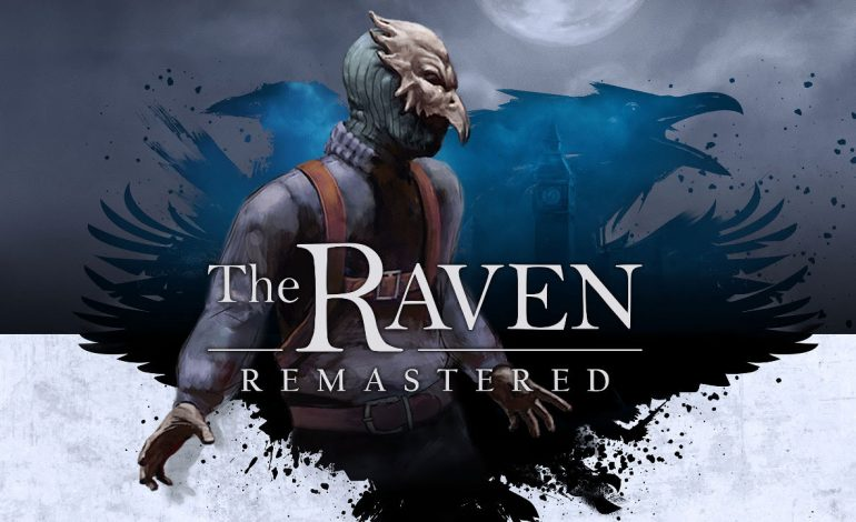 The Raven Remastered: Έρχεται αυτό τον Μάρτιο (Video)