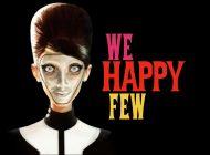 Trailer και αποκαλυπτικό φωτογραφικό υλικό από το We Happy Few