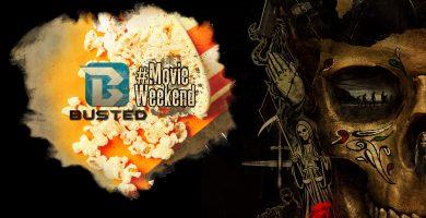 Busted Movie Weekend: Δείτε την πρόταση μας
